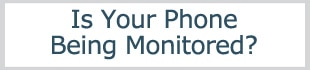 is your cell phone monitored